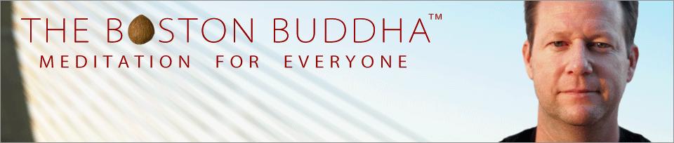 The Boston Buddha - Meditation For Everyone